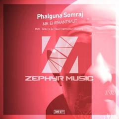 Phalguna Somraj - Mr. Ehrmantraut (Teklix Remix) [Zephyr Music] Preview