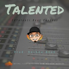 *Talented*   EdTalenti Beat Contest   Prod. Nathan Hook