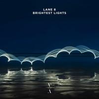Lane 8  - Brightest Lights ( Zankee Gulati Unofficial Remix) FREE DOWNLOAD