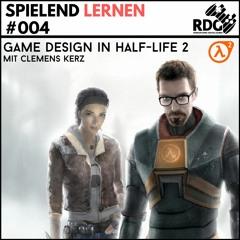 Spielend Lernen #004: Game Design in Half-Life 2