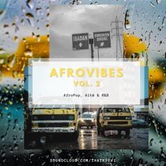 AfroVIbes Vol. 2: Afropop, Alté and R&B | Afrobeats Mix 2021