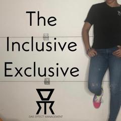 The Inclusive Exclusive Episode 5