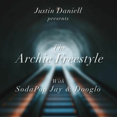 The Archie Freestyle (With SodaPop Jay & Dooglo)