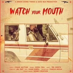 Watch Your Mouth Channi Natan & Gora Gill Bass Boosted