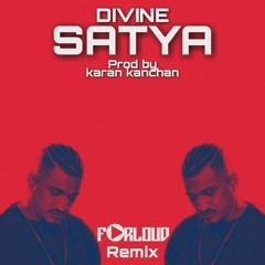 DIVINE - SATYA - FORLOUD(REMIX)