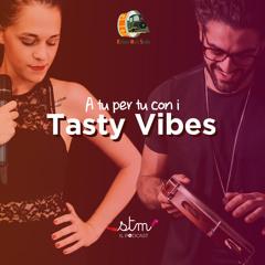 A tu per tu con i Tasty Vibes