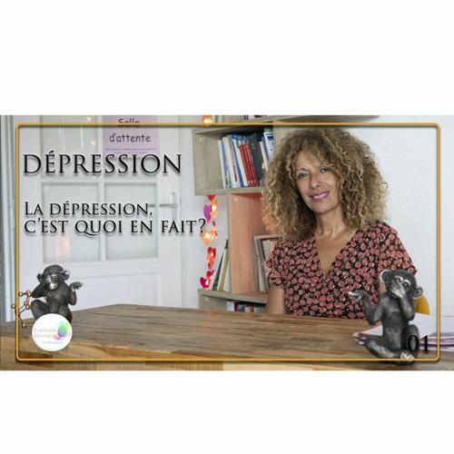 01 Dépression - La dépression, c'est quoi en fait?