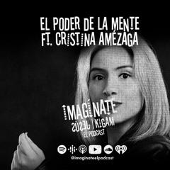 Capítulo 13 | El poder de la mente Ft. Cristina Amézaga