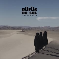 RÜFÜS DU SOL_Underwater (Remix)