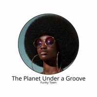 The Planet Under a Groove