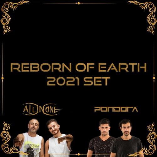 All in One Vs Pondora - Reborn Of Earth 2021 Set