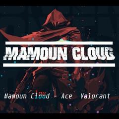 Mamoun Cloud - Ace (Valorant)