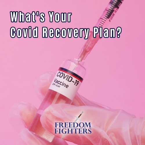 #56 What's Your COVID Recovery Plan? 3