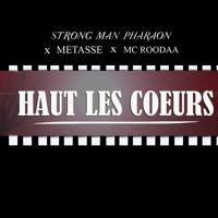Strong Man Pharaon - Haut Les Coeurs Feat. Metasse, Mc Roodaa.mp3
