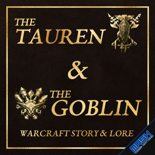 The Tauren & The Goblin #96: On Loremaster feat. Frazley, Loremaster of Guests
