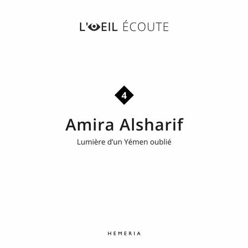 L'œil écoute n°4 : Amira Alsharif, lumière d'un Yemen oublié
