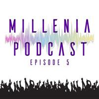 Millenia Ep.5