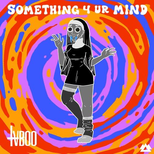 TVBOO - Something 4 Ur Mind