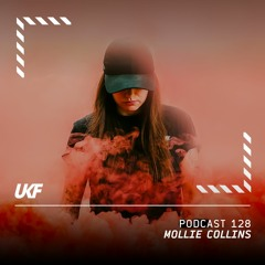 UKF Podcast #128 - Mollie Collins