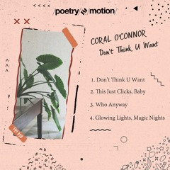 PREMIERE: Coral O'Connor - Don't Think U Want [Poetry In Motion]