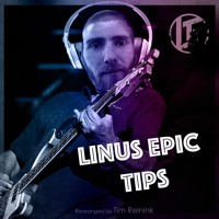 Linus Epic Tips