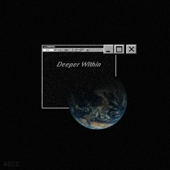 Deeper Within