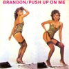 Push Up On Me (7 Inch Mix)
