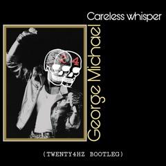 George Michael - Careless Whisper (Twenty4HZ Bootleg) BUY=FREE DOWNLOAD