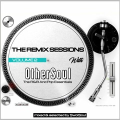 The Remix Sessions (Volume 2) With OtherSoul (The R&B And Pop Essentials)