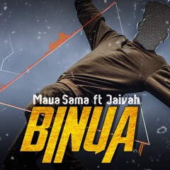 Maua Sama x Jaivah  - BINUA
