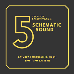 5 Years of Schematic Sound LIVE on Bassdrive 10-16-2021