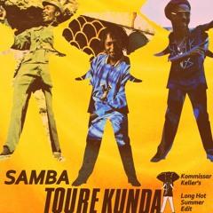 Touré Kunda - Samba (Kommissar Keller's Long Hot Summer Edit) FREE DL