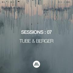 SESSIONS : 07 | MELODIC TECHNO, DEEP HOUSE, PROGRESSIVE HOUSE | TUBE & BERGER