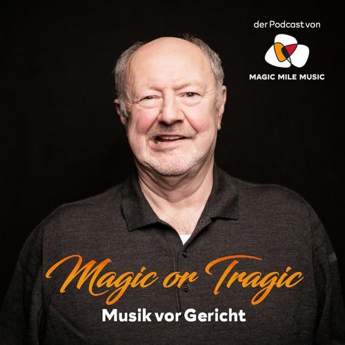 Magic or Tragic - Musik vor Gericht