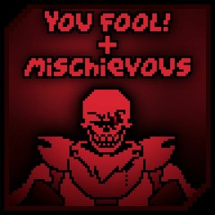 [UNDERFELL] - YOU FOOL! + MISCHIEVOUS