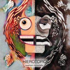 Hierotopic - Quantum Immortality
