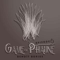 Game Of Phaune #6 : Verticales - Avec Benoît Bories