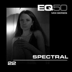 EQ50 22 - SPECTRAL