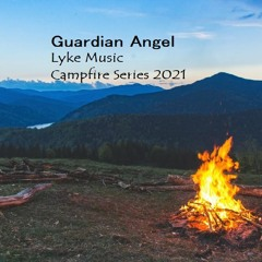 Guardian Angel - Campfire Series 2021