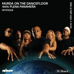 Mystique : MURDA ON THE DANCEFLOOR : 100% Plena Panameña - 10 Septembre 2021