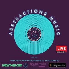 ABSTRACTIONS MUSIC Podcast - Femme Fatale Session 6 - Guest Mix by Randy Peterson