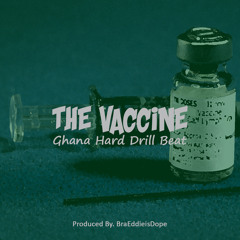 The Vaccine (Hard Kumerica Drill Beat )