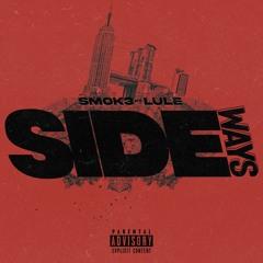 SMOK3 X LULE ~ SIDEWAYS [PROD. LULE]