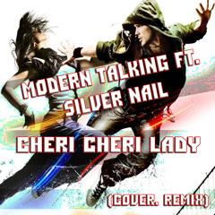 Modern Talking ft. Silver Nail - Cheri Cheri Lady (Cover. Remix)