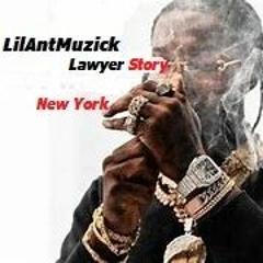 LilAntMuzick - Lawyer Story