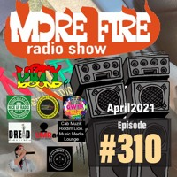 More Fire Show 310 - April 30th 2021 With Crossfire From Unity Sound