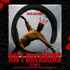 Lil Nas X - AM I DREAMING (Keifer Joel Remix)