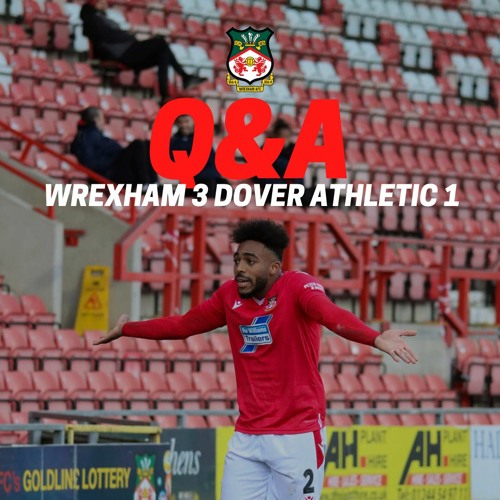 LIVE Q&A | Wrexham 3 Dover Athletic 1