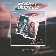 Rocco Hunt feat. Ana Mena - Un bacio all'improvviso (Manuele Bertelli Bootleg) [FREE DOWNLOAD LINK]