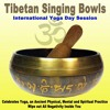 Celebrates Yoga, an Ancient Physical, Mental and Spiritual Practice (Tibetan Singing Bowls 1st 2018 Session)